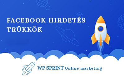 Facebook hirdetés trükkök 2021 – Így hirdess eredményesen a legnépszerűbb közösségi média platformon!