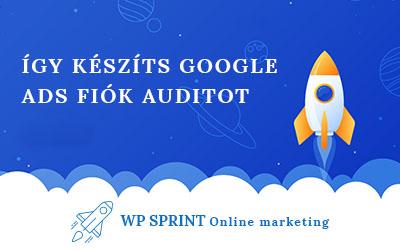Így készíts profi Google Ads hirdetési fiók auditot
